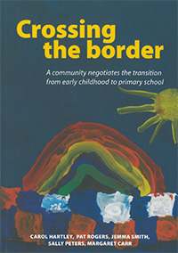 Crossing the border: a community negotiates the transition from early childhood to primary school. Authors: Carol Hartley, Pat Rogers, Jemma Smith, Sally Peters, Margaret Carr 2012 (Wellington: NZCER Press)